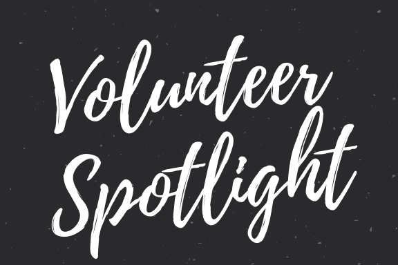 Volunteer Spotlights of the Month!